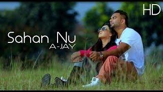 Sahan Nu- A Jay ft. Mr. Dhatt - Album- First Sight Love - Official HD Video