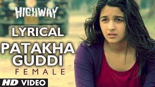 "Patakha Guddi With Lyric (Official Video Song) From Movie ""Highway Song"" - A.R Rahman, Nooran Sisters - Alia Bhatt, Randeep Hooda"