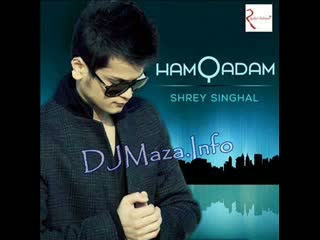Hamqadam - Shrey Singhal unreleased version leaked