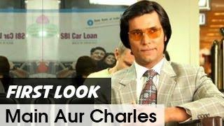 Randeep Hooda as Charles Sobhraj in 'Main Aur Charles'
