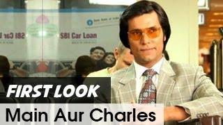 Randeep Hooda as Charles Sobhraj in 'Main Aur Charles'
