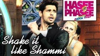 Hasee Toh Phasee Shake It Like Shammi Official SONG RELEASED Video