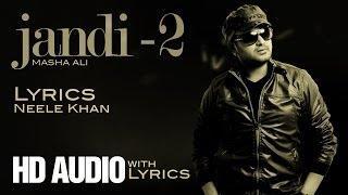 """Brand New Punjabi Audio Song 2014 """"Jandi Jandi"""" - Masha Ali"""