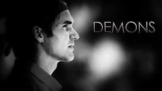 Roger Federer - Demons (HD) Video