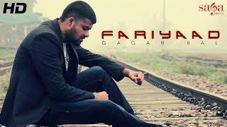 """Latest Officlal Punjabi Video Song """"Fariyaad"""" - By Gagan Bal"""
