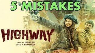 5 MISTAKES Of Highway Movie - Alia Bhatt, Randeep Hooda & Imtiaz Ali