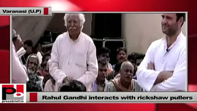Rahul Gandhi in UP, interacts with rickshaw pullers in Varanasi, Part 02