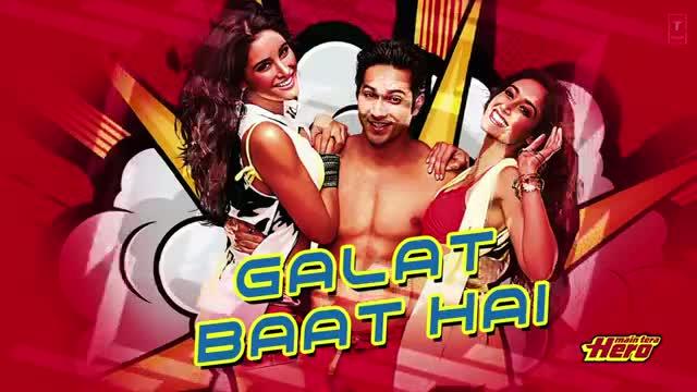 Galat Baat Hai Full Song (Audio) Main Tera Hero - Varun Dhawan, Ileana D'Cruz, Nargis Fakhri