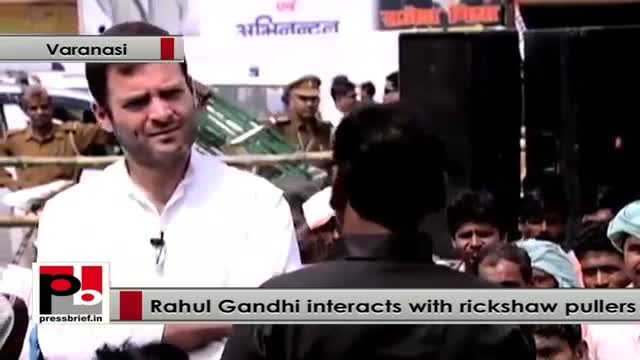 Rahul Gandhi to rickshaw pullers : I have come here to understand your grief and pain