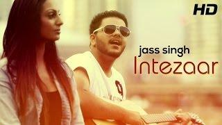 Intezaar (Official Teaser) By Jass | Jass Singh | Punjabi Songs 2014