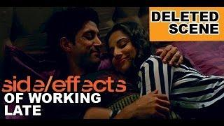 Deleted Scene from Shaadi Ke Side Effects - Side Effects of Working Late