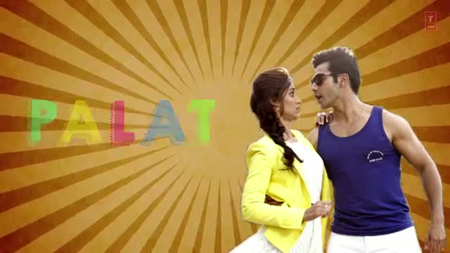 Palat - Tera Hero Idhar Hai Full Song with Lyrics - Main Tera Hero - Varun Dhawan & Nargis