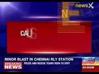 Blast in Chennai railway station