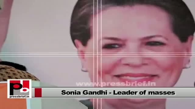 Sonia Gandhi - a leader committed for development and welfare of the common man