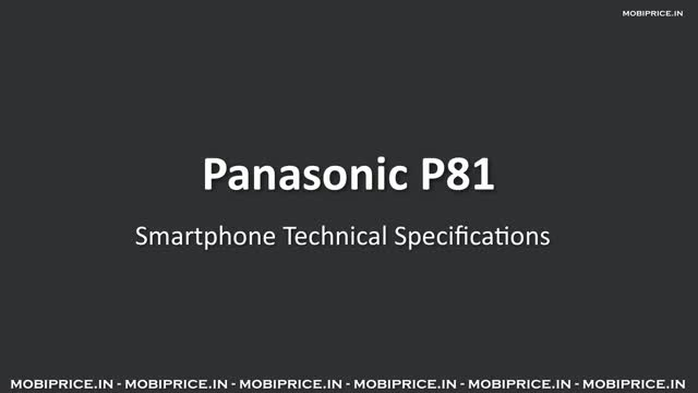 Panasonic P81 launched with 1.7 Ghz Octa Core Processor, 13 Megapixel Rear Camera, 2500 mAh Battery