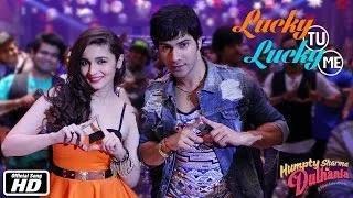Lucky Tu Lucky Me - Humpty Sharma Ki Dulhania (2014) - Varun Dhawan & Alia Bhatt