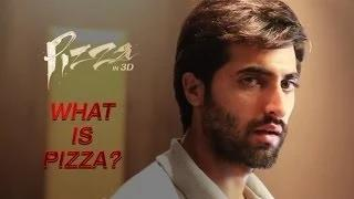 What is Pizza? - Akshay Oberoi, Arunoday Singh - Pizza (3D)