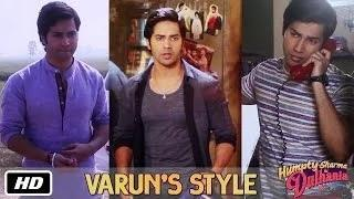 Varun's Style - Humpty Sharma Ki Dulhania   Varun Dhawan, Alia Bhatt