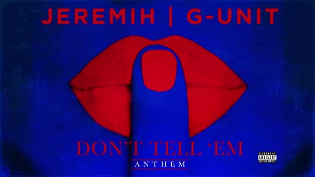 Jeremih | G-Unit - Don't Tell 'Em