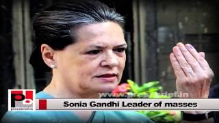 Sonia Gandhi - a perfect mass leader whose main focus is people's welfare