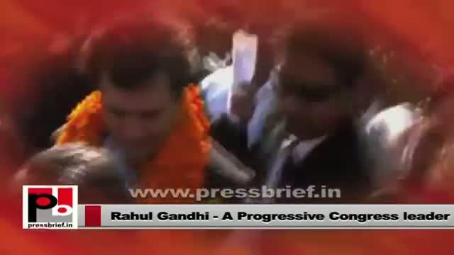 Rahul Gandhi - young, progressive leader whose main focus is people's welfare