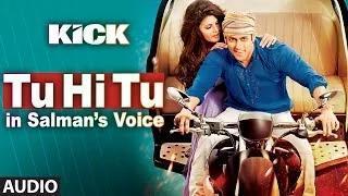 Tu Hi Tu Full Audio Song - Kick (2014) - Salman Khan - Himesh Reshammiya
