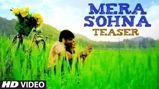 Mera Sohna Song Teaser | Mera Sohna | Laddi Singh | Latest Punjabi Songs 2014