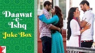 Daawat-e-Ishq (2014) - Audio Juke Box