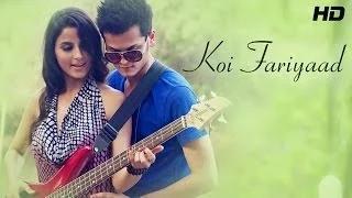 "Shrey Singhal ""Koi Fariyaad"" - New Hindi Songs 2014 | Official Full HD Video | New Songs 2014"
