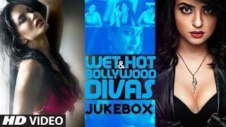 Wet & Hot Bollywood Divas Video Jukebox - Monsoon Nonstop Bollywood Songs