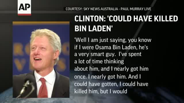 Clinton Before 9-11: Could Have Killed Bin Laden - VIDEO