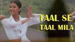 Taal Se Taal Mila - Best Bollywood Romantic Song - Aishwarya Rai, Akshay Khanna - Taal (1999)