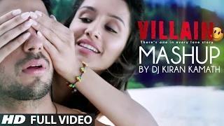 Ek Villain Mashup by DJ Kiran Kamath - Best Bollywood Mashup