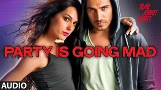 Party is Going Mad Full Audio Song - Mad About Dance (2014) - Saahil Prem