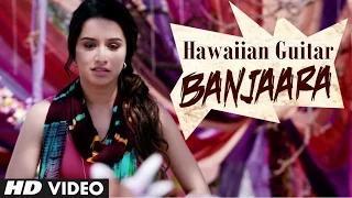 Banjaara Instrumental Video (Hawaiian Guitar) - Ek Villain (2014) - Siddharth Malhotra & Shraddha Kapoor