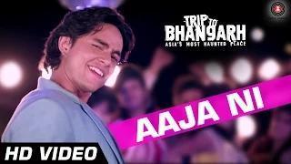 Aaja Ni Song - Trip To Bhangarh (2014) - Tochi Raina - Manish Chaudhary & Suzanna Mukharjee