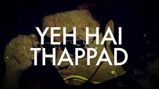 Thappad Full Video Song | Raftaar | WTF Mixtape | Vol 1