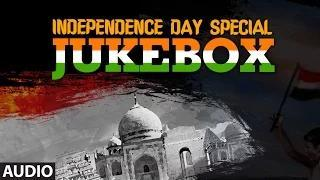 Independence Day Special Jukebox - Patriotic Songs - Independence Day Songs