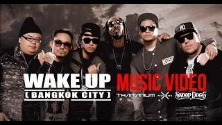"""WAKE UP (Bangkok City)"" ft. Snoop Dogg by Thaitanium (OFFICIAL MUSIC VIDEO)"