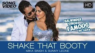 Shake That Booty Song - Balwinder Singh Famous Ho Gaya (2014) - Sunny Leone & Mika Singh