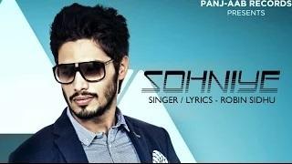 SOHNIYE - ROBIN SIDHU   LATEST PUNJABI ROMANTIC SONG 2014