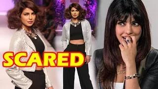 Priyanka Chopra Is Scared To Walk On Ramp