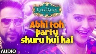 Abhi Toh Party Shuru Hui Hai Full Audio Song - Khoobsurat - Badshah | Aastha | Sonam Kapoor