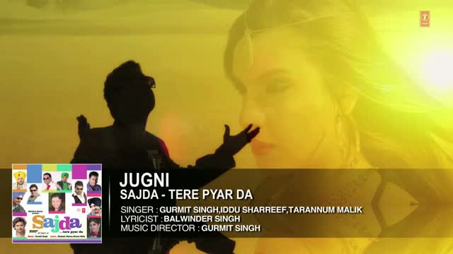 Jugni Full Song (Audio) | Gurmit Singh, Iddu Sharreef, Tarannum Malik | Sajda - Tere Pyar Da