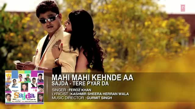 Mahi Mahi Kehnde Aa Full Song (Audio)   Feroz Khan   Sajda - Tere Pyar Da   Hit Punjabi Song