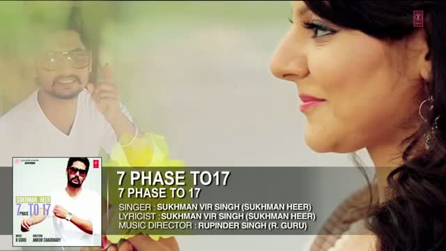 7 Phase to 17 Full Song (Audio) | 7 Phase to 17 | Sukhman Heer | Hit Punjabi Song