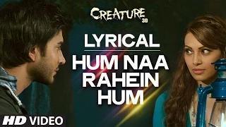 Hum Na Rahein Hum with Lyrics | Mithoon | Creature 3D | Benny Dayal | Bollywood Songs