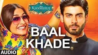 Baal Khade Full AUDIO SONG - Khoobsurat - Sonam Kapoor | Bolllywood Songs