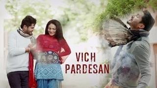 Vich Pardesan Song | Replay - Return Of Melody | Jassi Gill & Neeru Bajwa | Latest Punjabi Songs