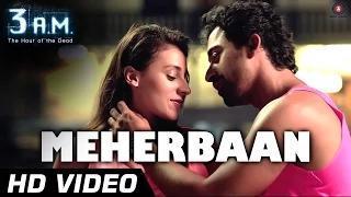 MEHERBAAN Song - 3 A.M (2014) - Rannvijay Singh & Anindita Nayar | Rajat (RD) | HD